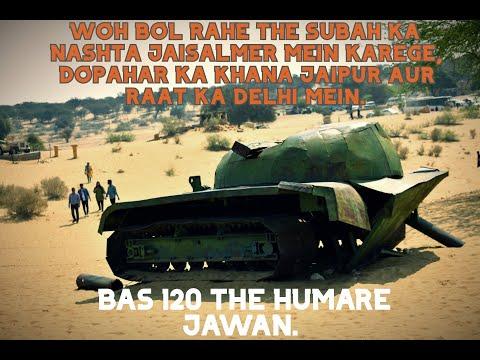 Desert Is Calling - Part 3| Indo-Pak Border| Longewala and Tanot | Josh bhar dia rago mein |Jai Hind